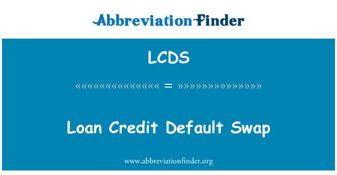 LCDS: Swap de crédito de empréstimo