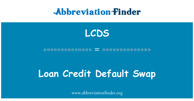 LCDS: 贷款信用违约互换