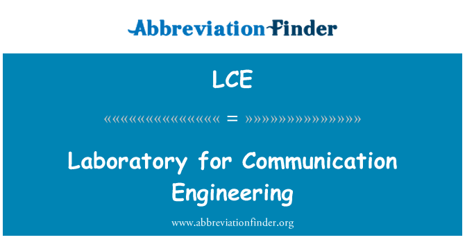 LCE: Laboratory for Communication Engineering