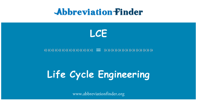 LCE: Life Cycle Engineering