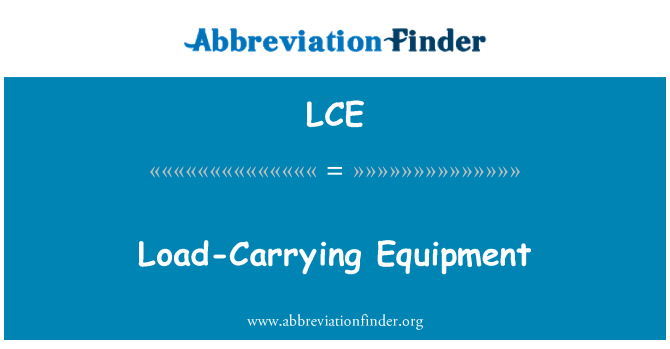LCE: Load-Carrying Equipment