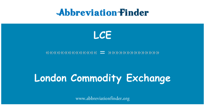 LCE: London Commodity Exchange