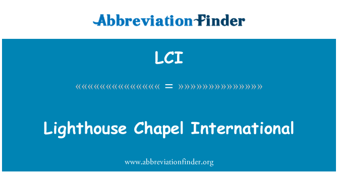 LCI: Lighthouse Chapel International