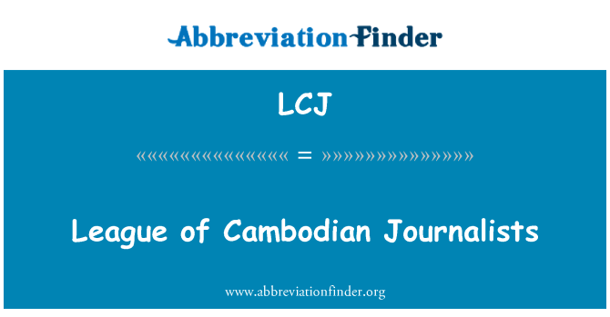 LCJ: League of Cambodian Journalists