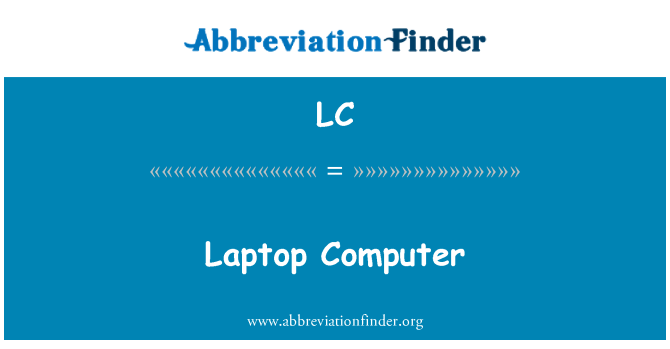 LC: Laptop Computer