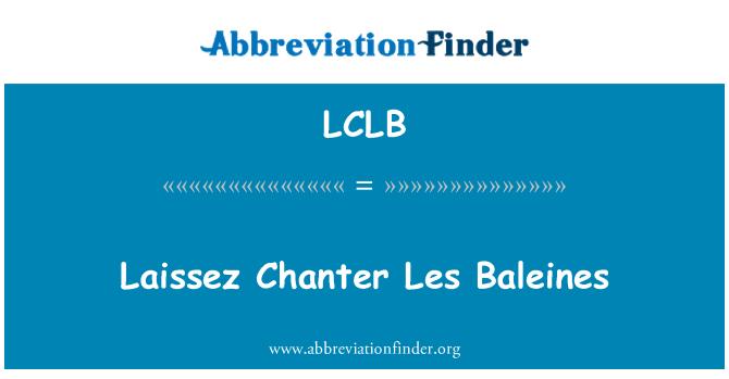 LCLB: Laissez Chanter Les Baleines