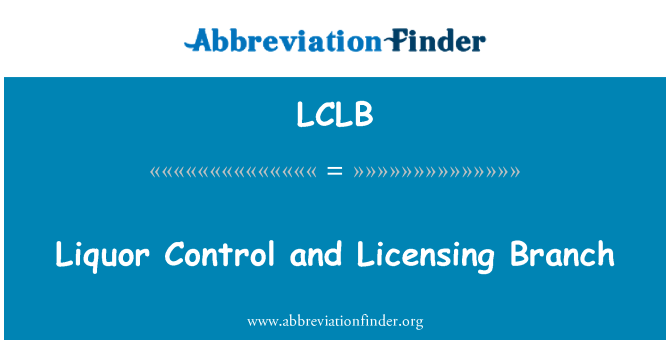 LCLB: Liquor Control and Licensing Branch
