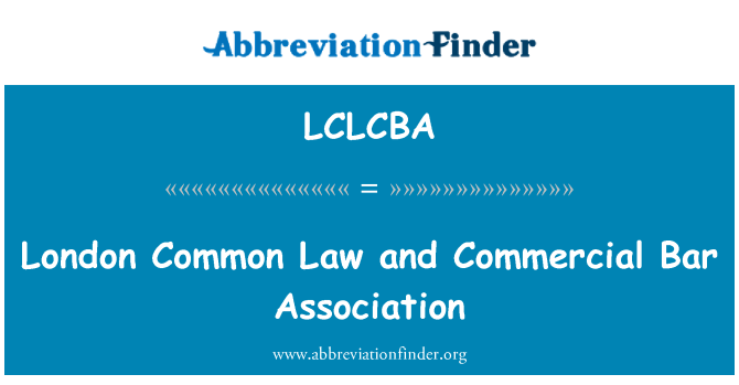 LCLCBA: London Common Law and Commercial Bar Association
