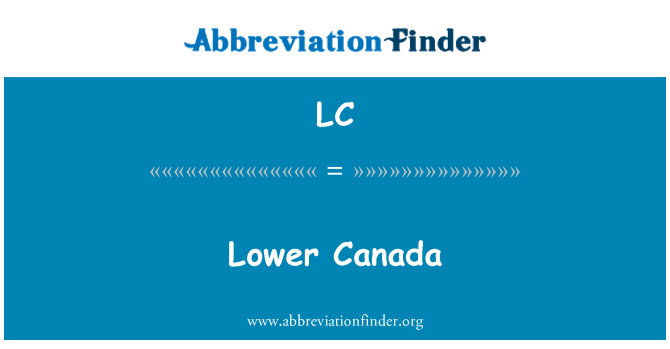 LC: Lower Canada