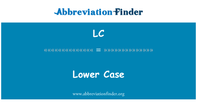 LC: Lower Case