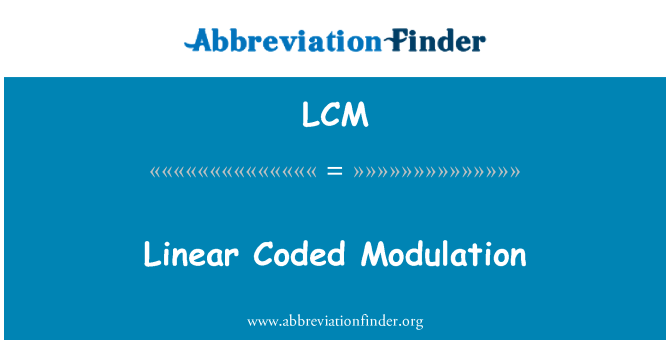 LCM: Linear Coded Modulation