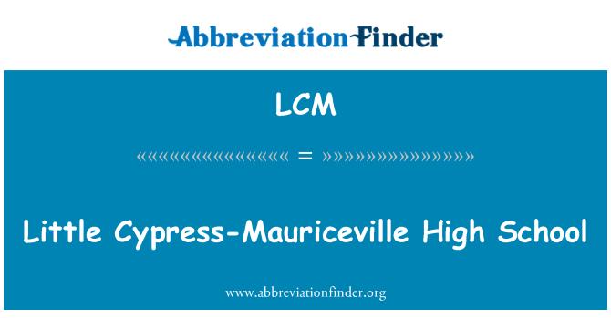 LCM: Little Cypress-Mauriceville High School