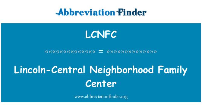 LCNFC: Lincoln-Central Neighborhood Family Center
