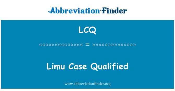 LCQ: Limu Case Qualified