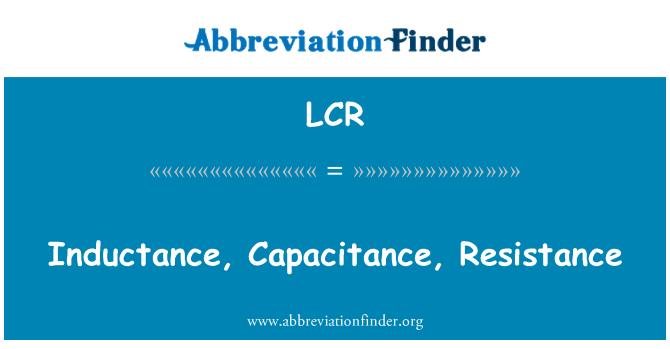 LCR: Inductance, Capacitance, Resistance