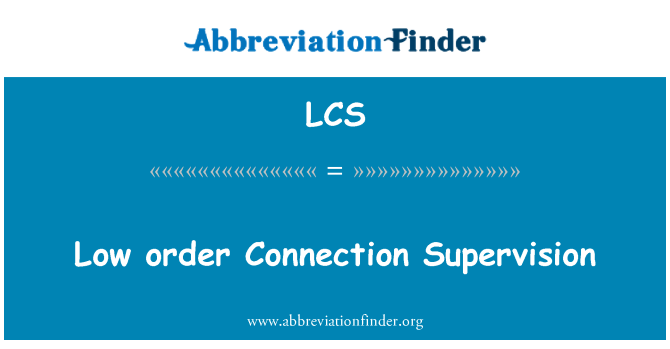 LCS: Low order Connection Supervision