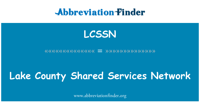 LCSSN: Lake County Shared Services Network