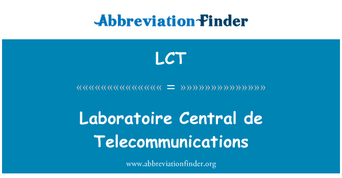 LCT: Laboratoire Central de Telecommunications