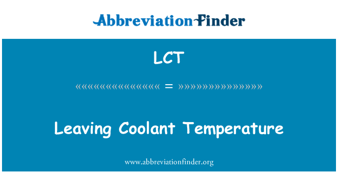 LCT: Leaving Coolant Temperature