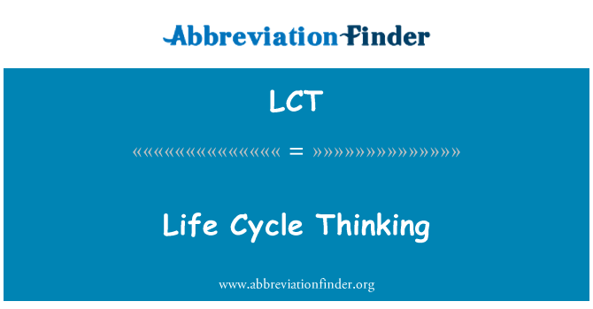 LCT: Life Cycle Thinking