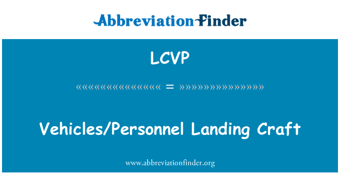 LCVP: Vehicles/Personnel Landing Craft