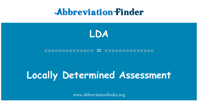 LDA: Locally Determined Assessment