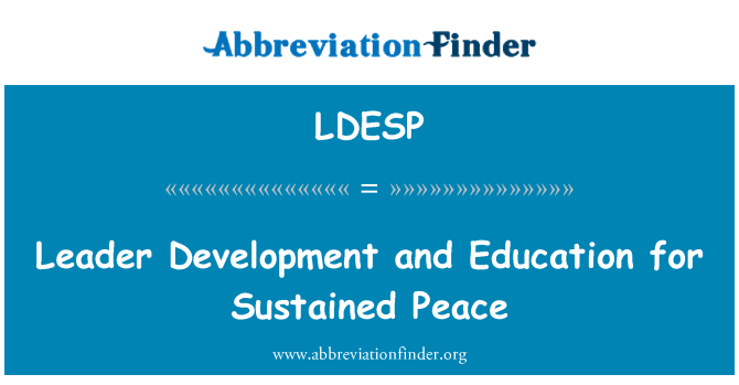 LDESP: Leader Development and Education for Sustained Peace