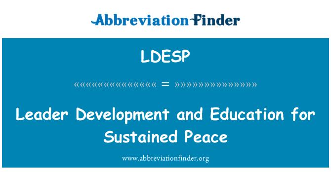 LDESP: Líder de desarrollo y educación para la paz sostenida