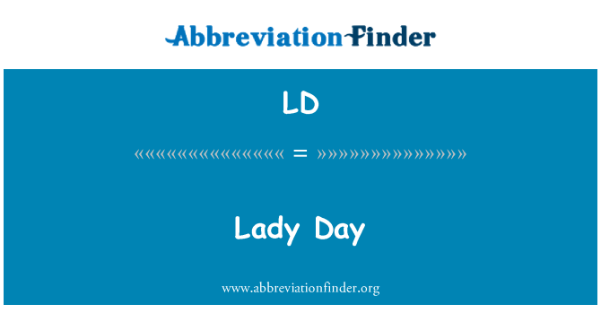 LD: Lady Day