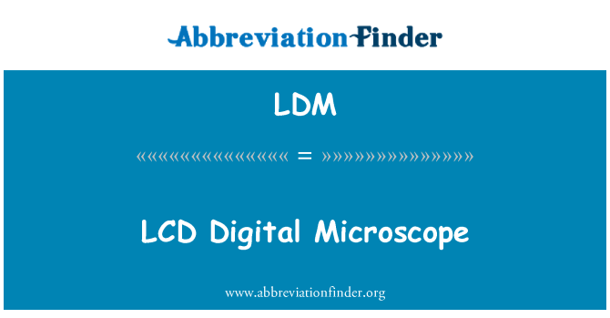 LDM: LCD   Digital Microscope