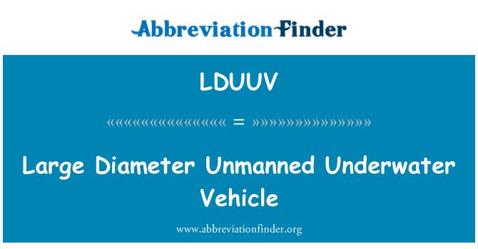LDUUV: Vehículo submarino no tripulado de gran diámetro
