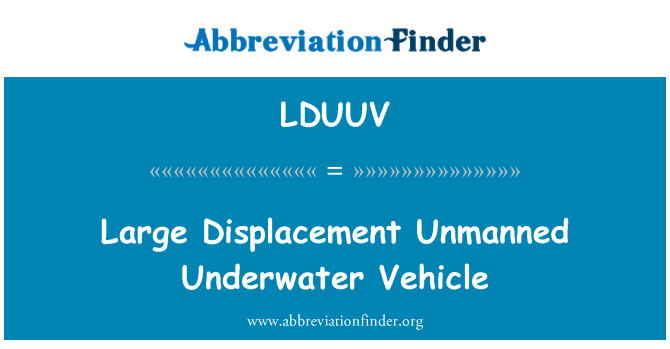 LDUUV: Large Displacement Unmanned Underwater Vehicle