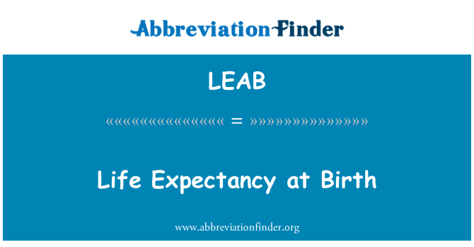 LEAB: Life Expectancy at Birth