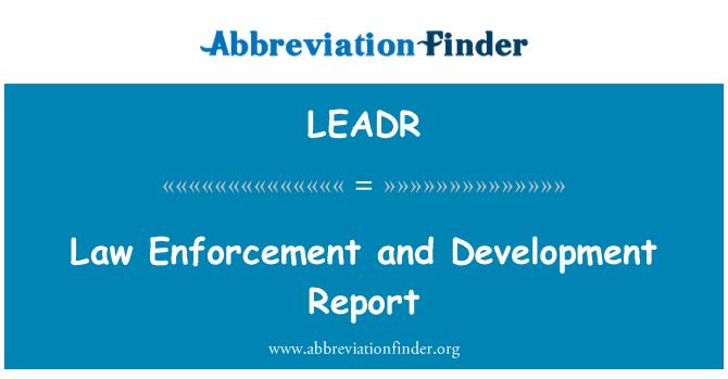 LEADR: Aplicación de la ley y el informe sobre el desarrollo