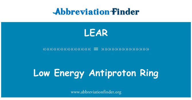 LEAR: Low Energy Antiproton Ring