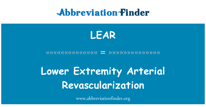 LEAR: Lower Extremity Arterial Revascularization