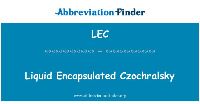 LEC: Liquid Encapsulated Czochralsky