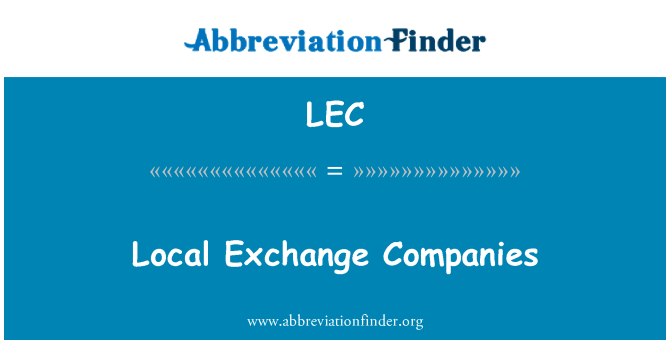 LEC: Local Exchange Companies