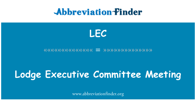 LEC: Lodge Executive Committee Meeting