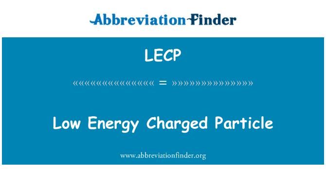 LECP: Madala energiakuluga laetud osakeste