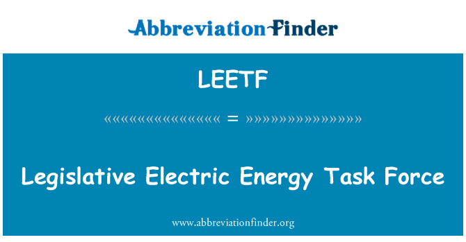 LEETF: Legislative Electric Energy Task Force