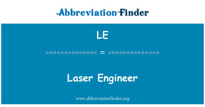 LE: Laser Engineer
