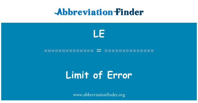 LE: Limit  of Error