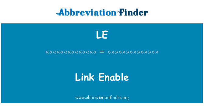 LE: Link Enable