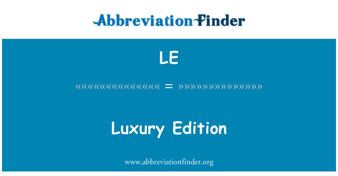 LE: Luxury Edition