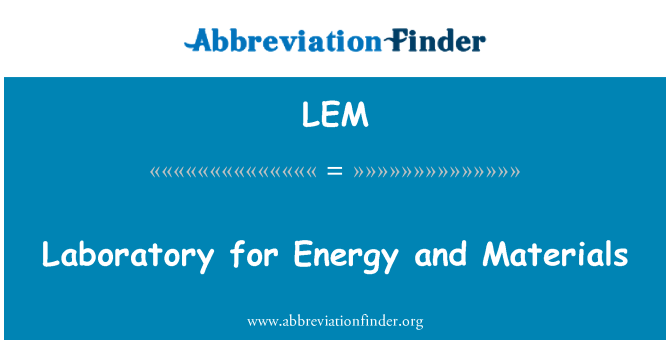 LEM: Laboratory for Energy and Materials
