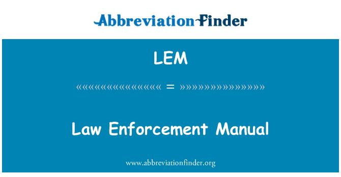 LEM: Law Enforcement Manual