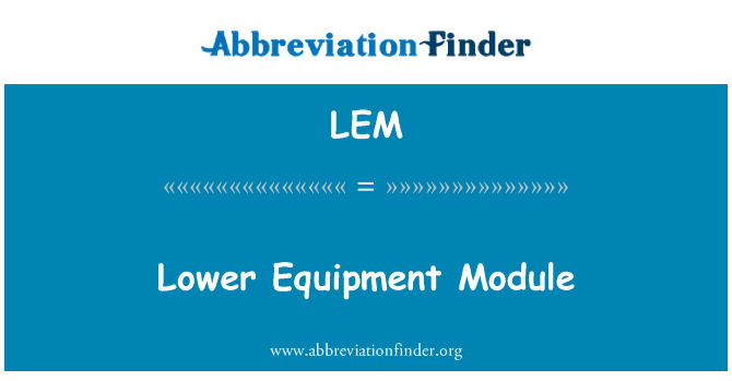 LEM: Lower Equipment Module