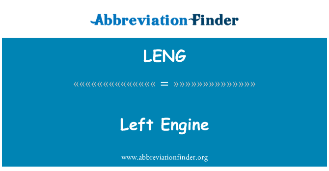 LENG: Left Engine