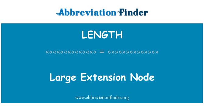 LENGTH: Nodo de gran extensión